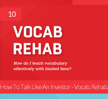 10. How To Talk Like An Investor – Vocab. Rehab.