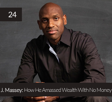 24. J. Massey: How He Amassed Wealth With No Money