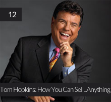 12. Tom Hopkins: How You Can Sell…Anything