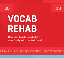 30: How To Talk Like An Investor – Vocab. Rehab. #3