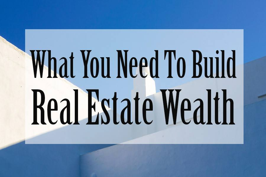 how to get wealthy in real estate