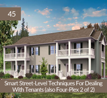 45: Smart Street-Level Techniques For Dealing With Tenants (also Four-Plex 2 of 2)