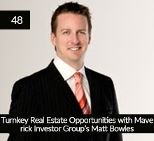 48: Turnkey Real Estate Opportunities with Maverick Investor Group's Matt Bowles