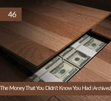 46: The Money That You Didn't Know You Had (Archives)
