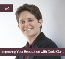64: Improving Your Reputation with Dorie Clark