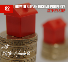 82: How To Buy An Income Property: Step-By-Step