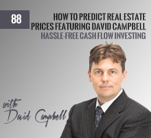 88: How To Predict Real Estate Prices featuring David Campbell