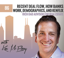 86: Ken McElroy | Recent Deal Flow, How Banks Work, Demographics, and KenFlix