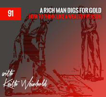 91: A Rich Man Digs For Gold