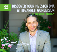 92: Discover Your Investor DNA with Garrett Gunderson