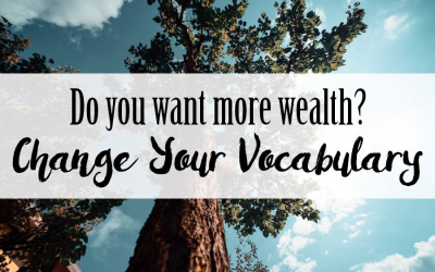 Want Wealth? You Must Change Your Vocabulary