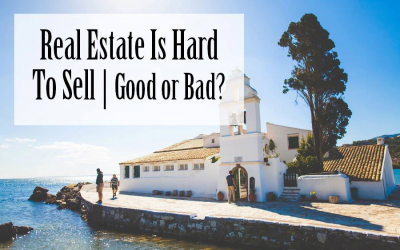 Real Estate Is Hard To Sell. Good Or Bad?