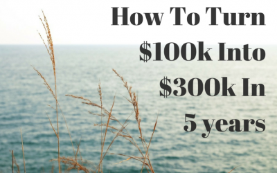How To Turn $100K Into $300K In Five Years