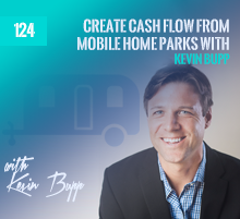 124: Create Cash Flow from Mobile Home Parks with Kevin Bupp