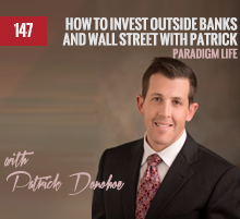 147: How To Invest Outside Banks and Wall Street with Patrick Donohoe
