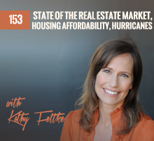153: State Of The Real Estate Market, Housing Affordability, Hurricanes