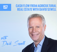 157: Cash Flow From Agricultural Real Estate with David Sewell