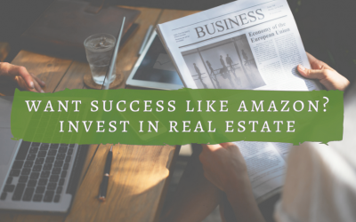 Want Success Like Amazon? Invest In Real Estate