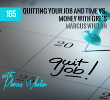 165: Quitting Your Job and Time vs. Money with GRE's Marcus Whelan