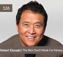 Robert Kiyosaki-The Rich Don't Work For Money