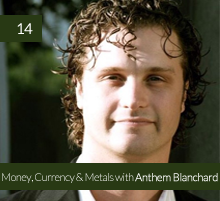 14. Money, Currency & Metals with Anthem Blanchard