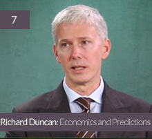 7. Richard Duncan: Economics and Predictions