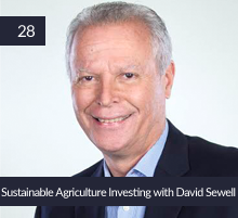 28: Sustainable Agriculture Investing with David Sewell