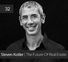 32: Steven Kotler | The Future Of Real Estate