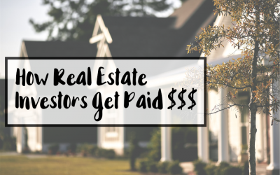Here's How a Real Estate Investor Gets Paid
