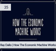 35: Ray Dalio | How The Economic Machine Works