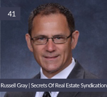 Russell Gray | Secrets Of Real Estate Syndication