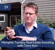 59: Memphis Turnkey Real Estate Investing with Terry Kerr