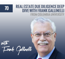 70: Real Estate Due Diligence Deep Dive with Frank Gallinelli