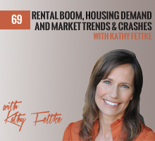 69: Rental Boom, Housing Demand, and Market Trends & Crashes with Kathy Fettke