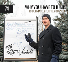 74: Why You Have To Jump