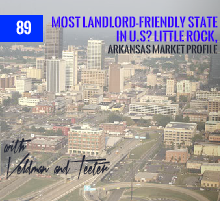 89: Most Landlord-Friendly State in U.S? Little Rock, Arkansas Market Profile