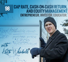 98: Cap Rate, Cash-On-Cash Return, and Equity Management