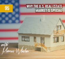 95: Why The U.S. Real Estate Market Is Special