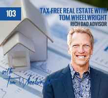 103: Tax-Free Real Estate With Tom Wheelwright