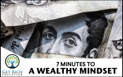 7 Minutes To A Wealthy Mindset
