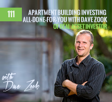 111: Apartment Building Investing All-Done-For-You with Dave Zook