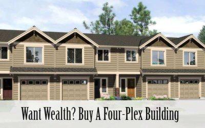 Want Wealth? Buy A Four-Plex Building