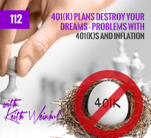 112: 401(k) Plans Destroy Your Dreams