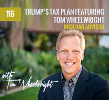 116: Trump's Tax Plan featuring Tom Wheelwright