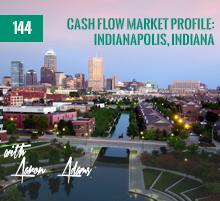 144: Cash Flow Market Profile: Indianapolis, Indiana