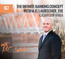 167: The Infinite Banking Concept with M.C. Laubscher, the Cashflow Ninja
