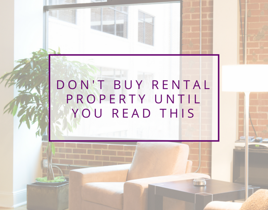 Don't Buy Rental Property Until You Read This
