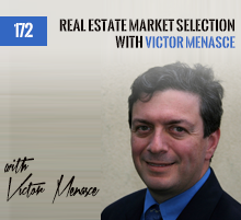 172: Real Estate Market Selection with Victor Menasce