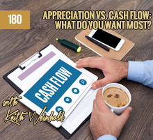 180: Appreciation vs. Cash Flow: What Do You Want Most?