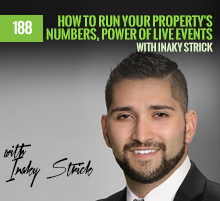 188: How To Run Your Property's Numbers, Power Of Live Events with Inaky Strick